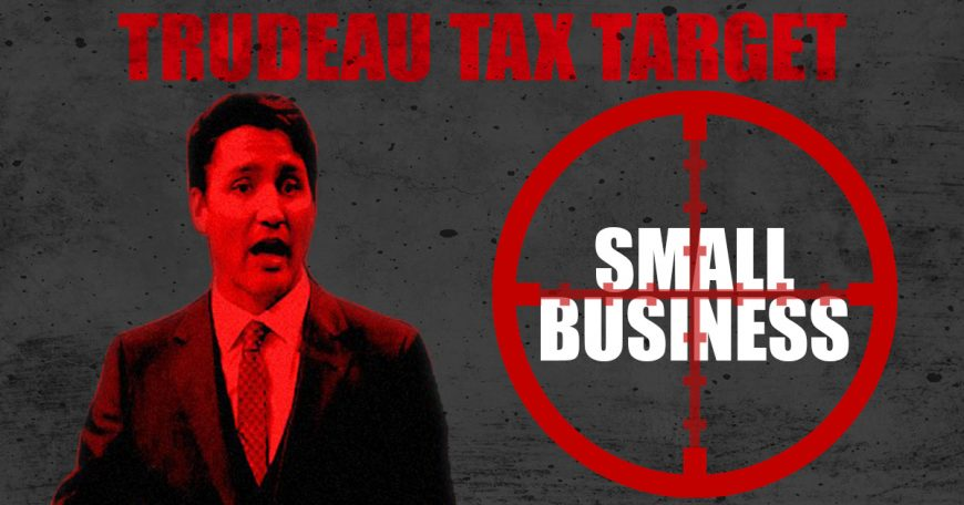 Trudeau-Tax-Targets-Small-Business