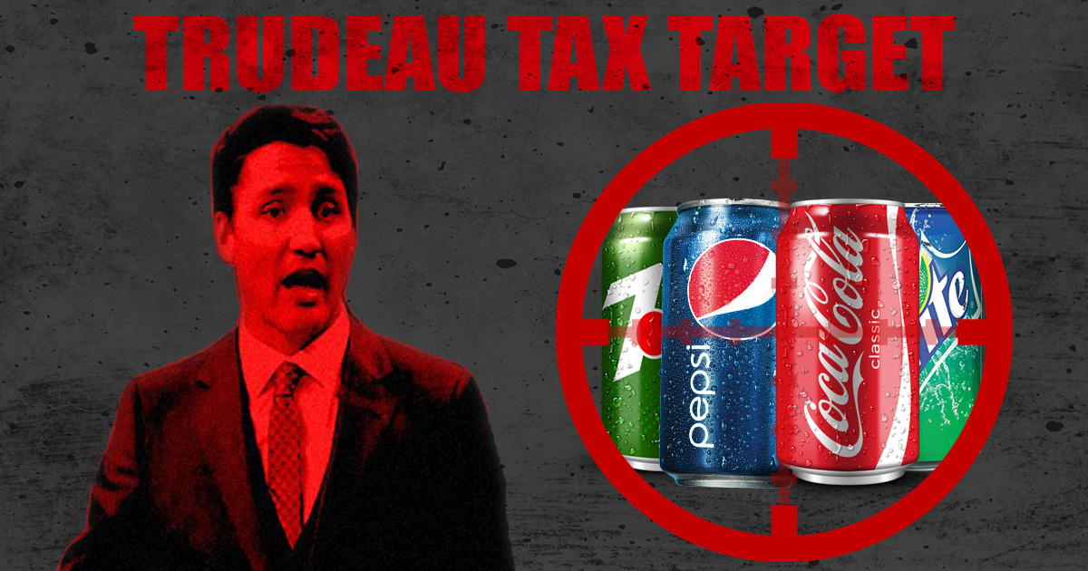 Trudeau Targest Taxes on Soft Drinks