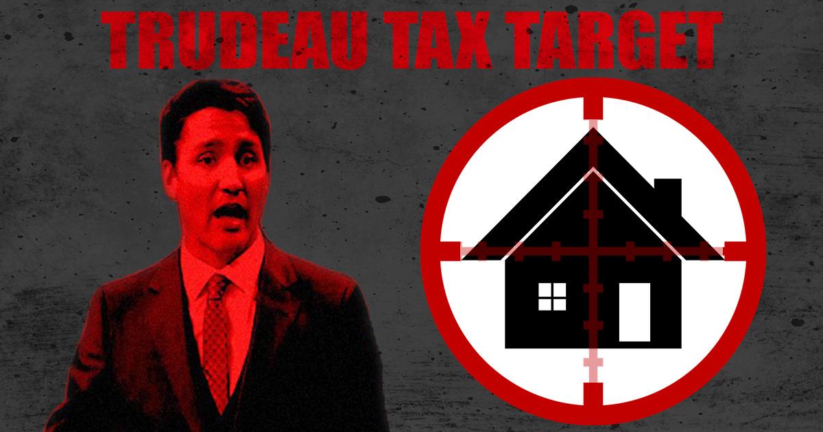 Trudeau-Tax-Targets-Home