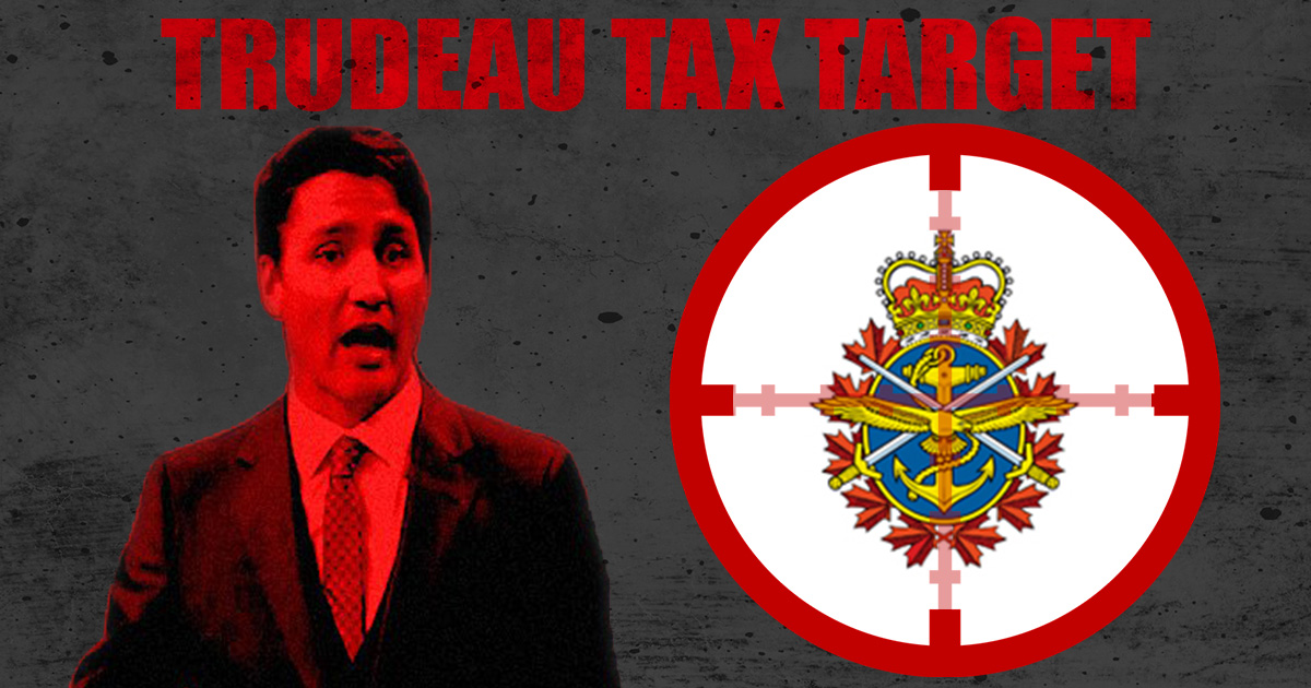 Trudeau-Tax-Targets-Military